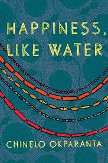 Book cover of Happiness, Like Water: Stories