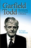 Garfield Todd: The End of The Liberal Dream in Rhodesia By Susan Woodhouse