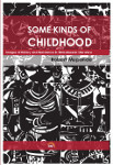 book cover for Some Kinds of Childhood