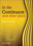 In the Continuum and Other Plays - Edited by Rory Kilalea (Schools Edition)